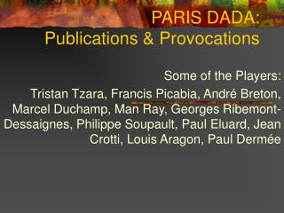 PARIS DADA: Publications & Provocations