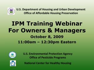 IPM Training Webinar For Owners & Managers October 8, 2009 11:00am – 12:30pm Eastern