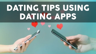 Dating Tips Using Dating Apps