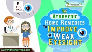 Effective Home Remedies to Improve Weak Eyesight