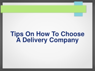 Tips on How to Choose a Delivery Company