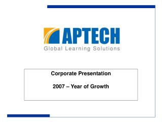 Corporate Presentation 2007 – Year of Growth