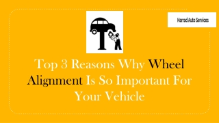 Top 3 Reasons Why Wheel Alignment Is So Important For Your Vehicle