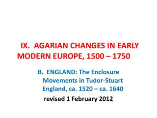 IX.  AGARIAN CHANGES IN EARLY MODERN EUROPE, 1500 – 1750