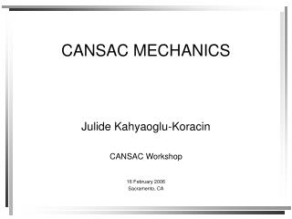 CANSAC MECHANICS
