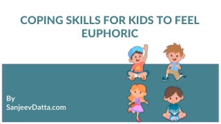 Coping Skills for Kids to Feel Euphoric