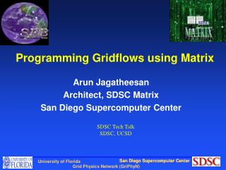 Programming Gridflows using Matrix
