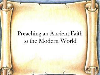 Preaching an Ancient Faith to the Modern World