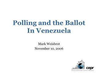 Polling and the Ballot In Venezuela