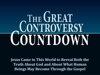 Jesus Came to This World to Reveal Both the Truth About God and About What Human Beings May Become Through the Gospel