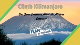 Climb kilimanjaro - Stay Concerned About The Altitude Sickness