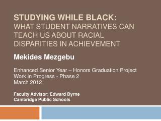 STUDYING WHILE BLACK: WHAT STUDENT NARRATIVES CAN TEACH US ABOUT RACIAL DISPARITIES IN ACHIEVEMENT