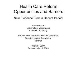 Health Care Reform Opportunities and Barriers