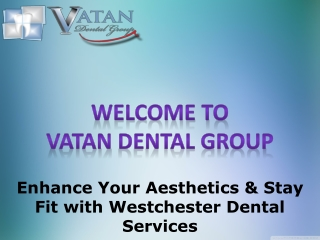 Enhance Your Aesthetics & Stay Fit with Westchester Dental Services