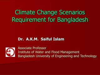 Climate Change Scenarios Requirement for Bangladesh