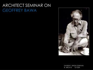 ARCHITECT SEMINAR ON  GEOFFREY BAWA