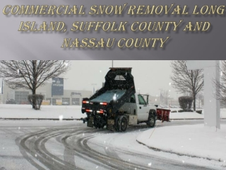 Commercial Snow Removal Long Island, Suffolk County and Nassau county