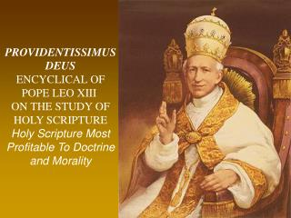PROVIDENTISSIMUS DEUS ENCYCLICAL OF POPE LEO XIII  ON THE STUDY OF HOLY SCRIPTURE  Holy Scripture Most Profitable To Do