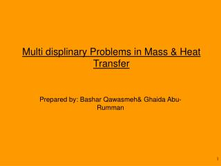 Multi displinary Problems in Mass & Heat Transfer