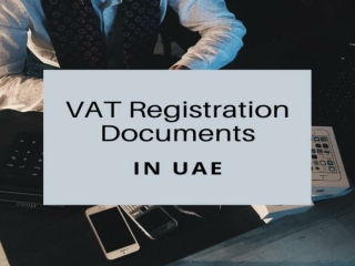Required Documents And Info For VAT Registration In UAE