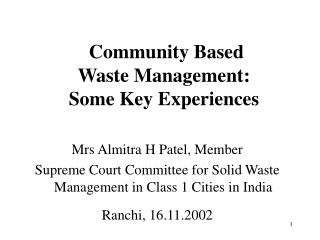 Community Based  Waste Management:  Some Key Experiences