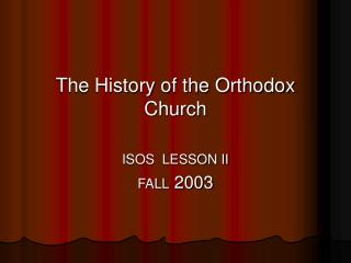 The History of the Orthodox Church