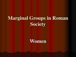 Marginal Groups in Roman Society