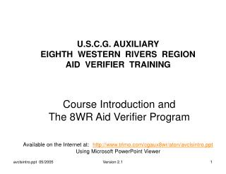 U.S.C.G. AUXILIARY EIGHTH  WESTERN  RIVERS  REGION AID  VERIFIER  TRAINING