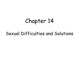 Chapter 14 Sexual Difficulties and Solutions