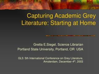 Capturing Academic Grey Literature: Starting at Home