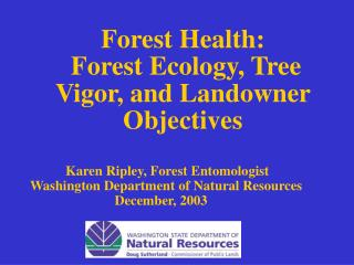 Forest Health:   Forest Ecology, Tree Vigor, and Landowner Objectives
