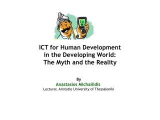 ICT for Human Development  in the Developing World:  The Myth and the Reality