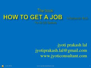 The book:               How To Get A Job  -  A Sanjeevani Booti For All Job Seekers