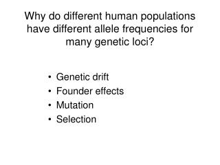 Why do different human populations have different allele frequencies for many genetic loci?