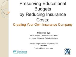 Preserving Educational Budgets by Reducing Insurance Costs: Creating Your Own Insurance Company