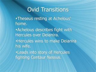 Ovid Transitions