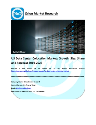 US Data Center Colocation Market: Size, Share, Growth, Industry Analysis, Opportunities and Forecast 2019-2025