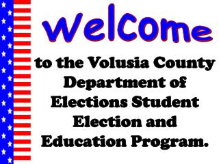 to the Volusia County Department of Elections Student Election and Education Program.