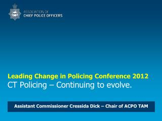 Leading Change in Policing Conference 2012 CT Policing   Continuing to evolve.