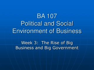 BA 107 Political and Social Environment of Business