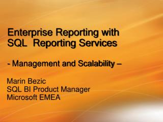 Enterprise  Reporting with  SQL   Reporting Services  -  Management and Scalability –