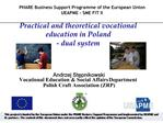 Practical and theoretical vocational  education in Poland - dual system