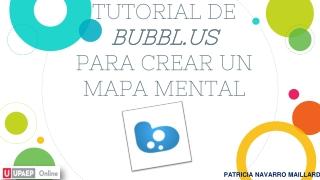 Tutorial de Bubbl.us para crear un mapa mental