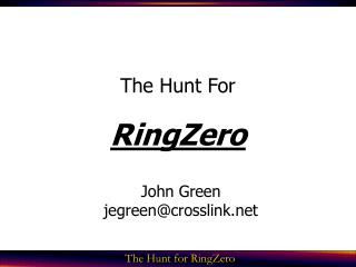 The Hunt For RingZero