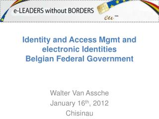 Identity and Access Mgmt and electronic Identities Belgian Federal Government