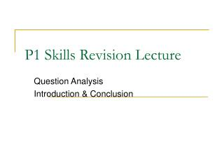 P1 Skills Revision Lecture