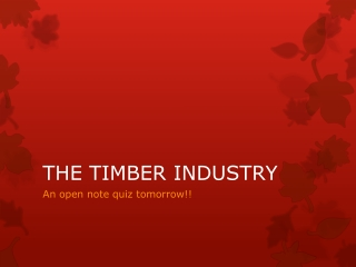 THE TIMBER INDUSTRY
