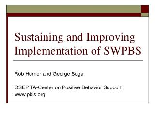 Sustaining and Improving Implementation of SWPBS