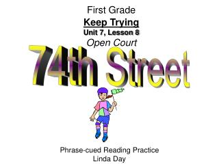 First Grade Keep Trying Unit 7, Lesson 8 Open Court