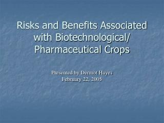 Risks and Benefits Associated with Biotechnological